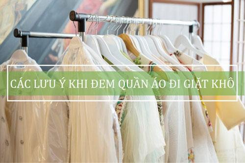 Quần áo giặt khô ở tiệm cần lưu ý điều gì?